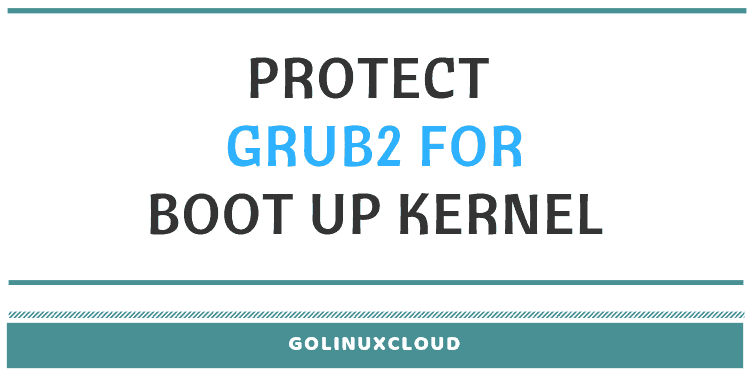 How to protect GRUB2 from booting kernel without password