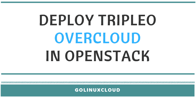 How to Configure Tripleo Undercloud to deploy Overcloud in OpenStack