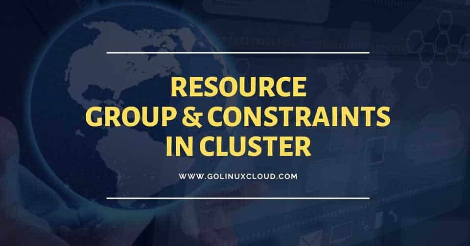 Understanding resource group and constraints in a Cluster with examples