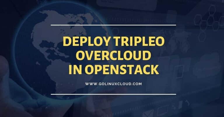 How to Configure Tripleo Undercloud to deploy Overcloud in OpenStack
