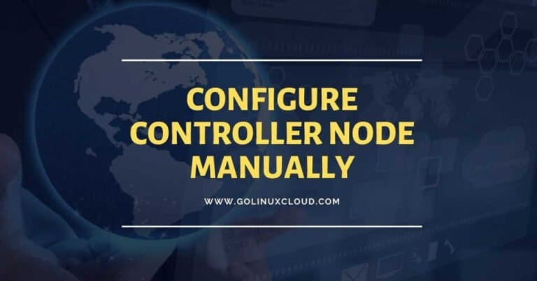 Steps to Install and configure Controller Node in OpenStack