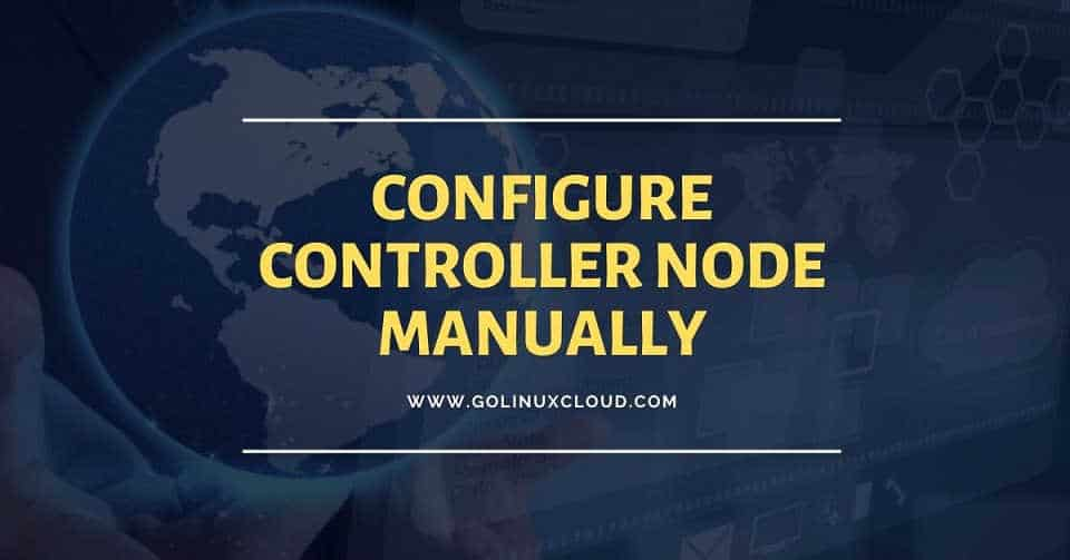 Steps to Install and configure Controller Node in OpenStack - Part 1