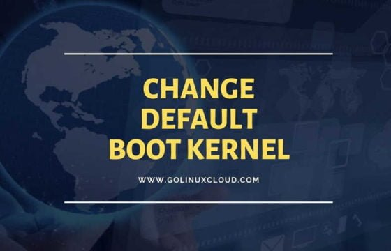How to set default boot kernel on Linux ( CentOS / RHEL 7 )