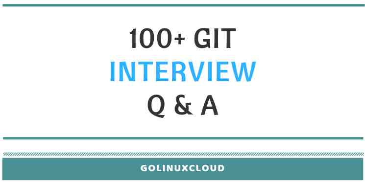 100+ GIT Interview Questions and Answers for developers