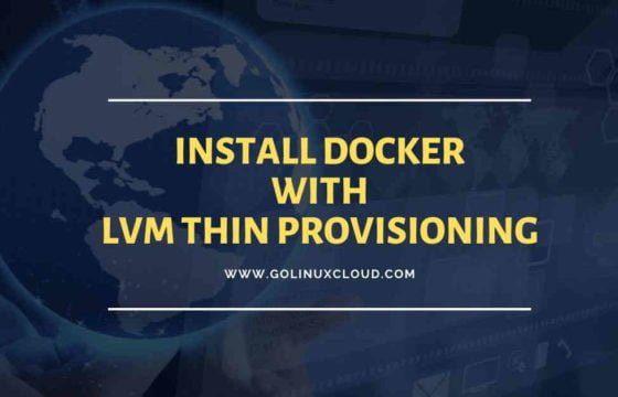 Step-by-Step Tutorial: Install Docker on CentOS 7 with LVM Thin Provisioning