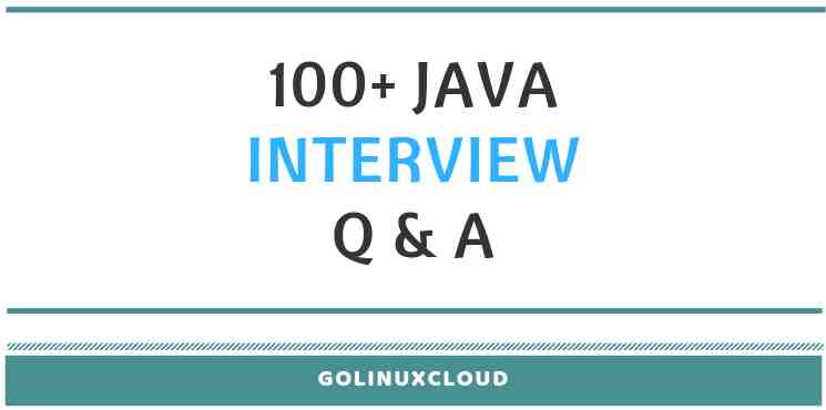 100+ Java Interview Questions and Answers for Freshers & Experienced-1