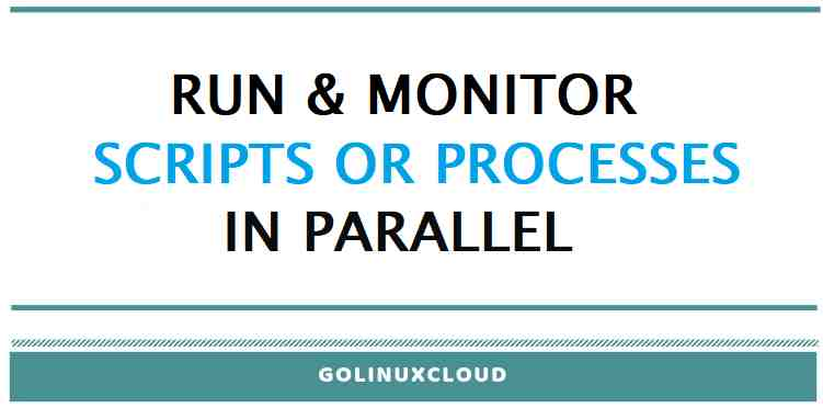 How to run shell scripts in parallel & collect exit status of process in Linux