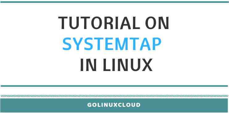 Step-by-Step Tutorial: Guide to install systemtap in Linux