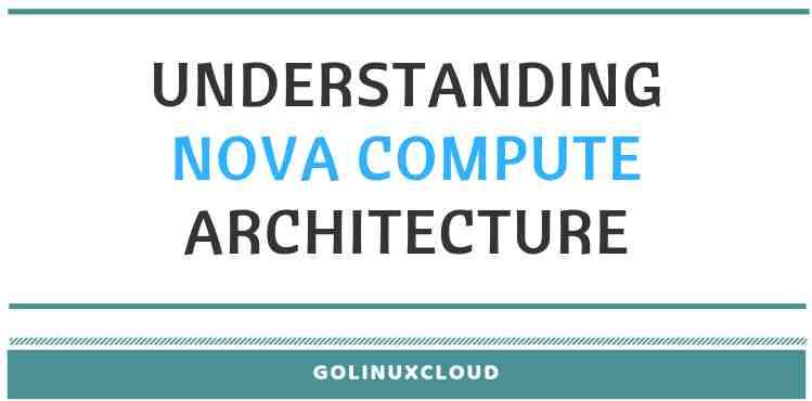 Understanding nova compute architecture in Openstack (with flow chart)
