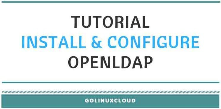 Step-by-Step Tutorial: Install and Configure OpenLDAP in