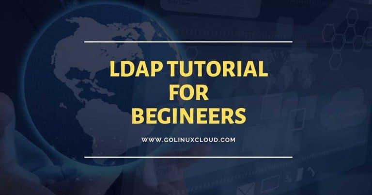 Basics OpenLDAP Tutorial for Beginners - Understanding Terminologies & Usage