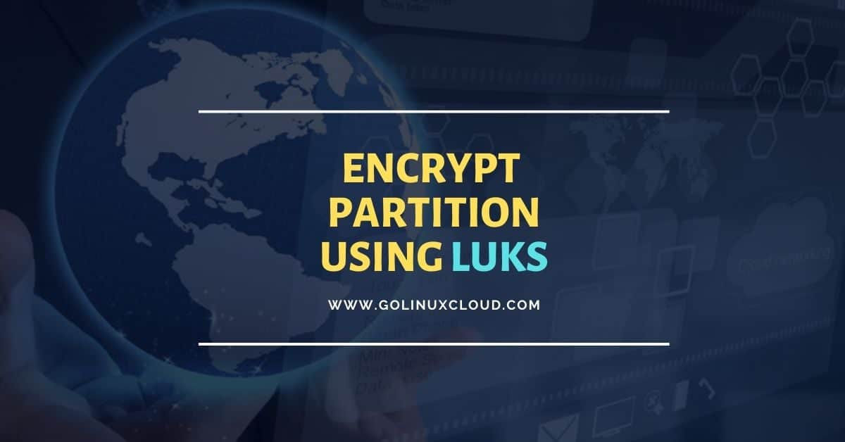 How to Encrypt Hard Disk (partition) using LUKS in Linux