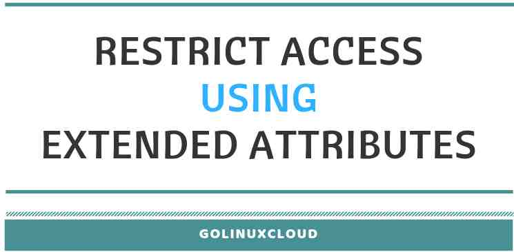How to restrict root user to access or modify a file and directory in Linux (1)