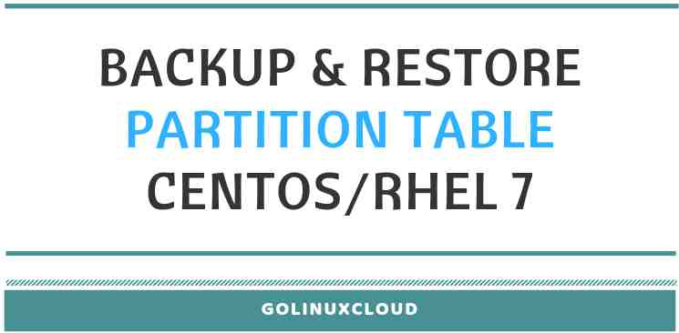 2 ways to backup and restore partition table in Linux (CentOS / RHEL 7)