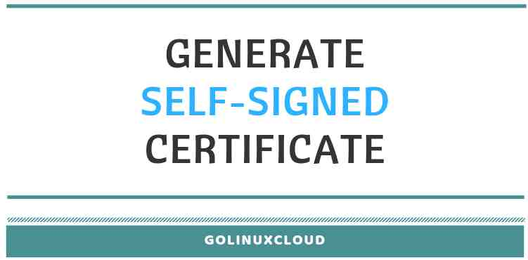 How to generate self signed certificate using openssl in Linux