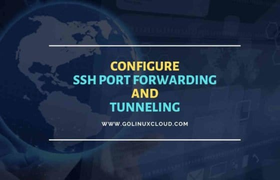 Easy steps to configure SSH port forwarding or tunneling in Linux