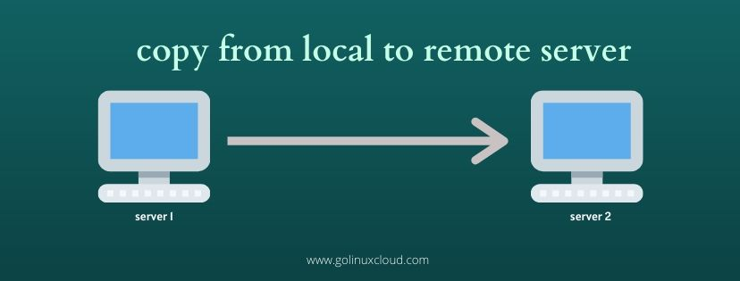 Linux copy directory and contents from remote to local & vice versa