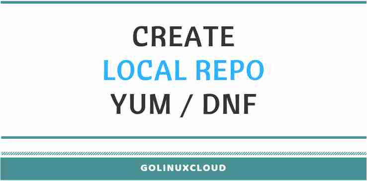 "Fix ""there are no enabled repos"" & create local repository in RHEL 7 & 8"