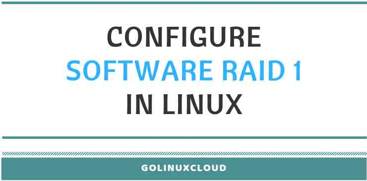 Step-by-Step Tutorial: Configure Software RAID 1 Linux