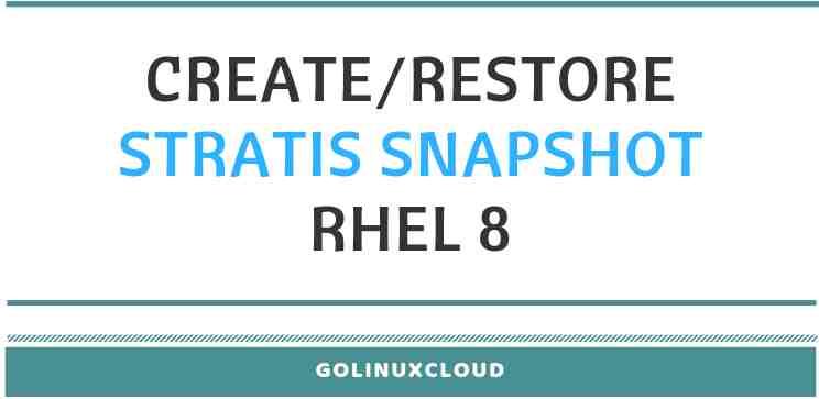 Create Stratis snapshots, Restore Stratis File System & more (CentOS/RHEL 8)