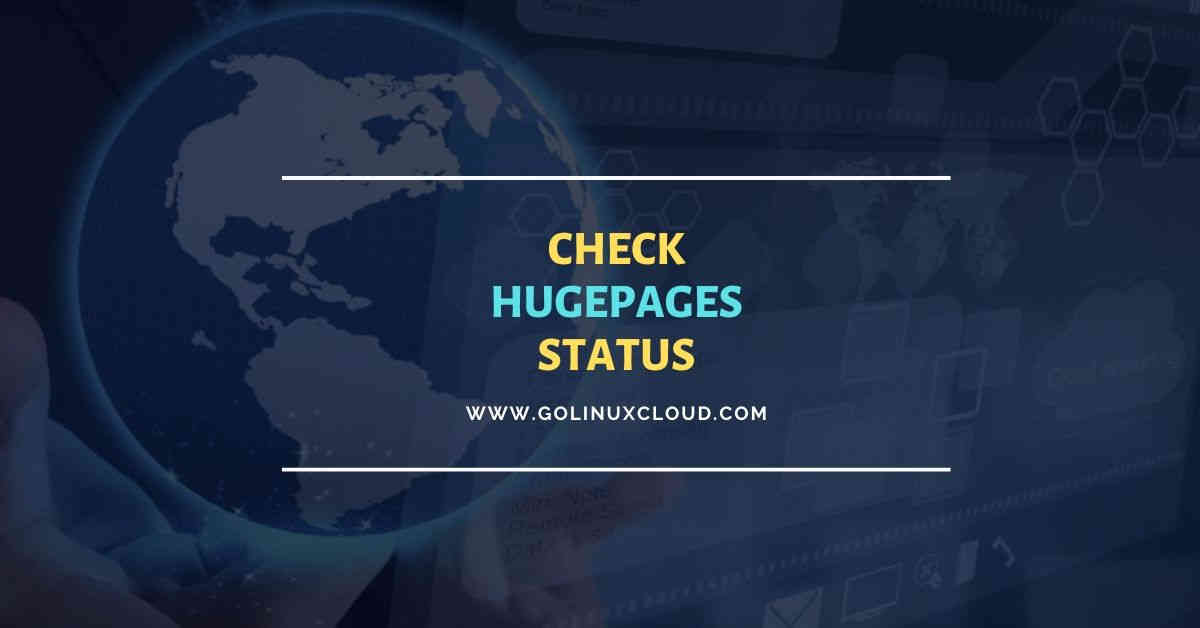 How to check Transparent HugePage status (Disabled or Enabled) in Linux?