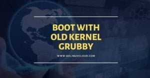 2 ways to boot with old kernel version in RHEL 8 using grubby