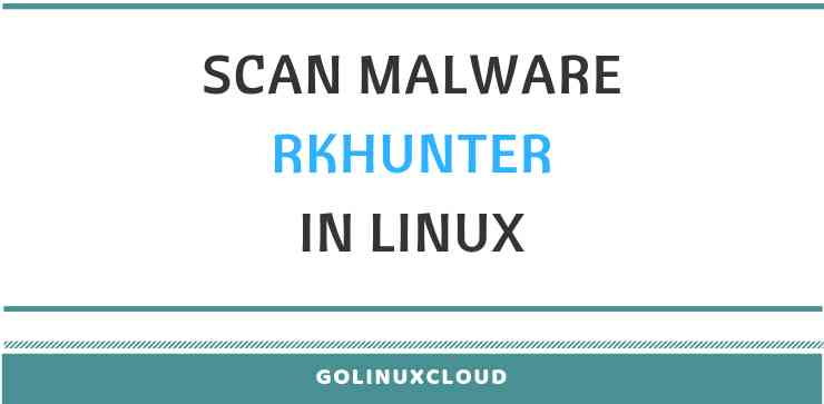 Step-By-Step Tutorial: Use rootkit malware scanner (rkhunter) to detect malware