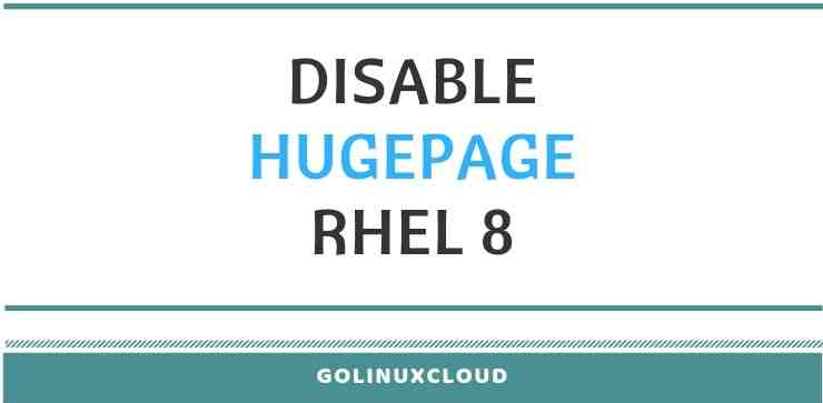 How to disable Transparent HugePage using GRUB2-EDITENV in RHEL 8