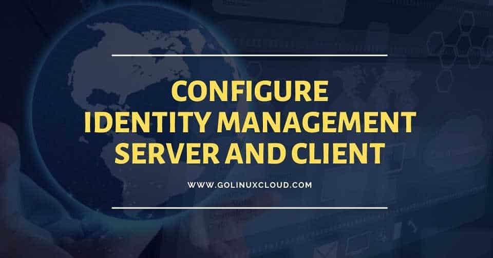Install & Configure FreeIPA Server in RHEL/CentOS 8