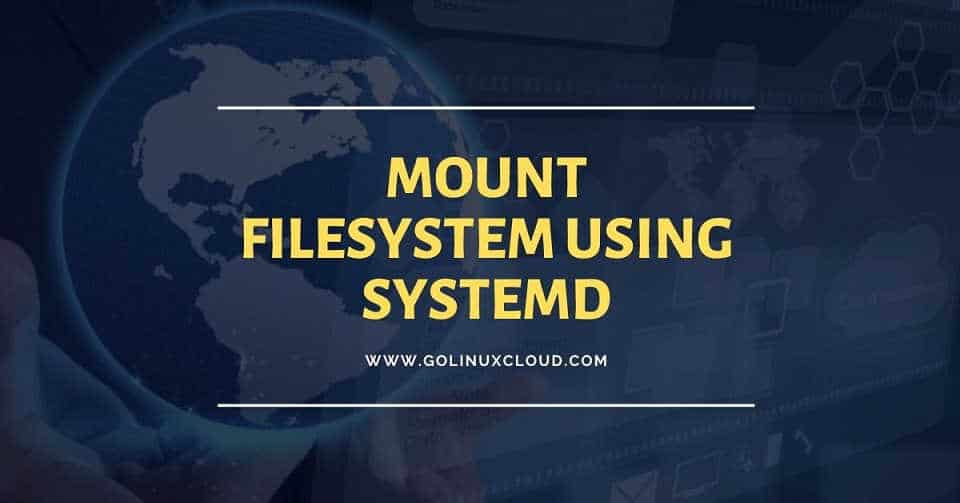 How to mount filesystem without fstab using systemd (CentOS/RHEL 7/8)