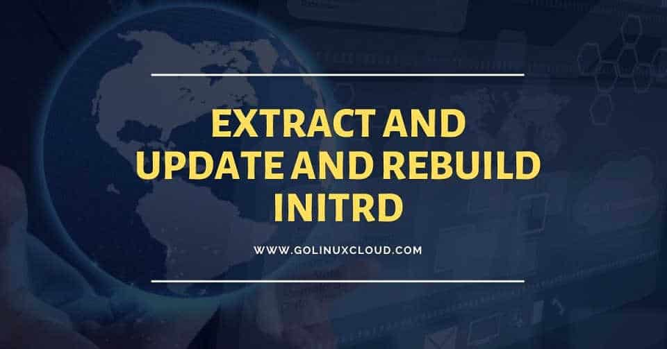 2 ways to update and rebuild initrd image in CentOS/RHEL 7 and 8