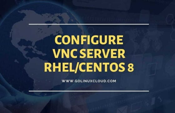Step-by-Step Tutorial: Configure vnc server in RHEL 8 Linux