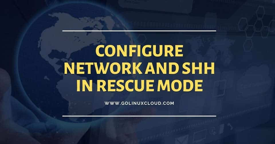 How to enable SSH access & configure network in rescue mode (CentOS/RHEL 7/8)