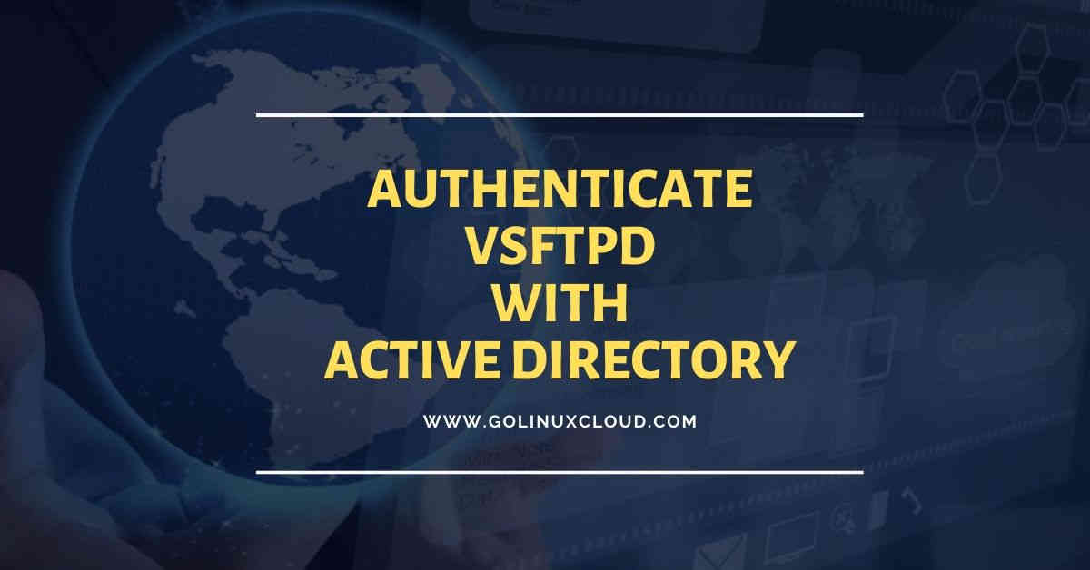 Configure FTP server and pam.d to authenticate users with AD (CentOS/RHEL 7/8)