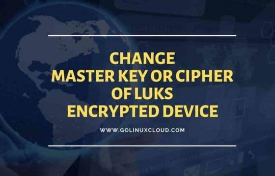 How to change LUKS device master key, cipher, hash, key-size in Linux