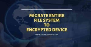 How to encrypt root partition and volume group using LUKS in Linux