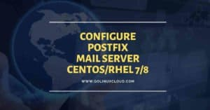 How to configure postfix mail server and client with examples (CentOS/RHEL 7/8)