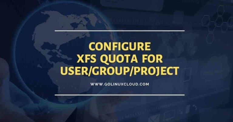 Configure xfs quota (user, group and project quota) CentOS/RHEL 7/8