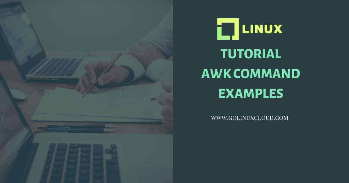 30+ awk examples for beginners / awk command tutorial in Linux/Unix