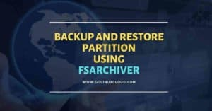 How to backup and restore partition using fsarchiver in Linux