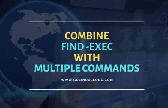 10 find exec multiple commands examples in Linux/Unix