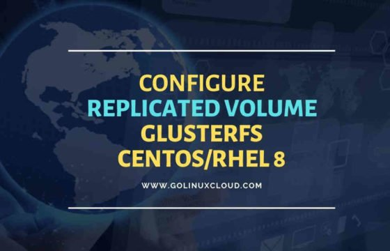 Install & configure glusterfs replicated volume RHEL/CentOS 8