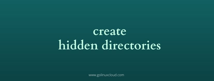 Linux create hidden folders and directories