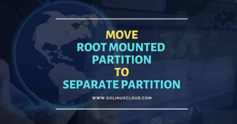 10 easy steps to move usr from root to another partition RHEL/CentOS 7/8