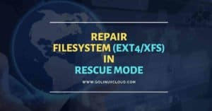 Steps to repair filesystem in rescue mode in RHEL/CentOS 7/8 Linux