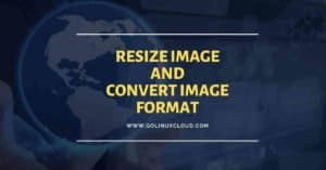 Shell script to resize image, convert image format in Linux