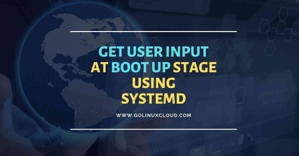 How to read user input during boot stage with systemd in Linux