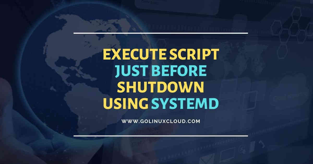 How to run script with systemd right before shutdown in Linux