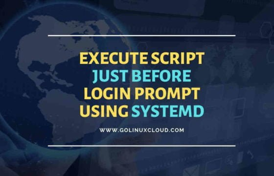 How to run script with systemd right before login prompt in CentOS/RHEL 7/8