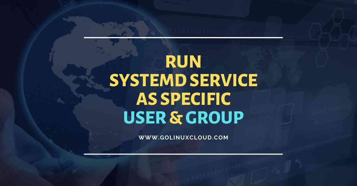 How to run systemd service as specific user and group in Linux